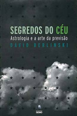 Segredos do Céu, David Berlinski